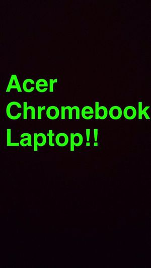 Acer Chromebook Laptop for Sale in San Diego, CA