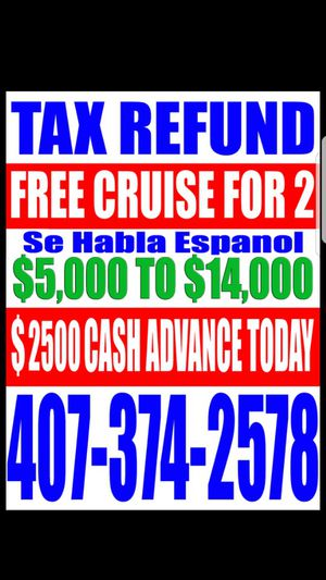 Free cruise for 2 with tax return $2500 cash advance same day for Sale in Orlando, FL