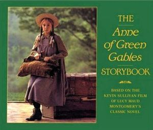 The Anne of Green Gables Storybook Based on the Kevin Sullivan Film of Lucy Maud Montgomery's Classic Novel, Make me an offer for Sale in San Diego, CA