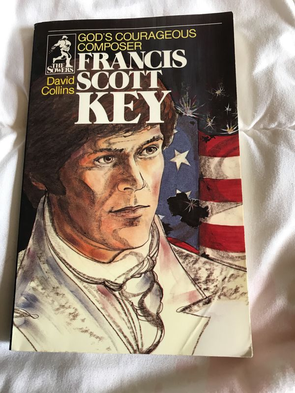 Summer Reading for Teens/Students - God's Courageous Composer Francis Scott Key by David Collins