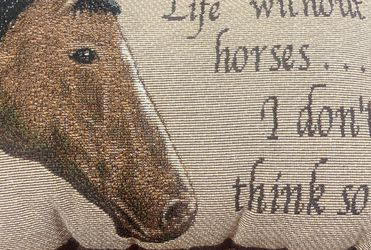 """Cute Country Horse Pillow Home Cusion 12"""" X 8"""" Life Without Horses... Vintage for Sale in Columbus,  OH"""