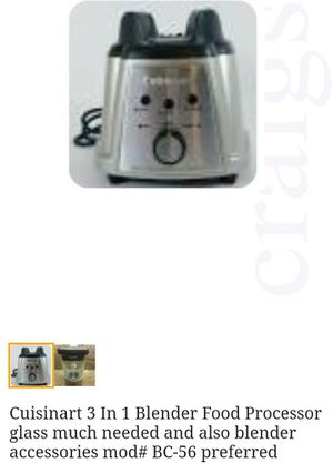 WANTED !!! Cuisinart bc 56 model 3 In 1 Blender Food Processor for Sale in Tumwater, WA