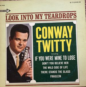 "Conway Twitty ""Look Into My Teardrops"" Vinyl Album $9 for Sale in Ringgold, GA"