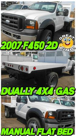 2007 Ford F-450 F450 FLAT Bed Dually 4WD 4X4 TRUCK FLATBED GAS WORK TRUCK for Sale in Riverbank,  CA