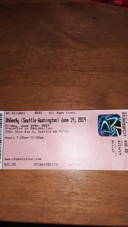 OhGee$y Concert Tickets!!! for Sale in Maple Valley,  WA
