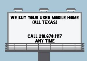 WE BUY YOUR •USED• MOBILE HOME ( ALL TEXAS ) for Sale in Austin, TX