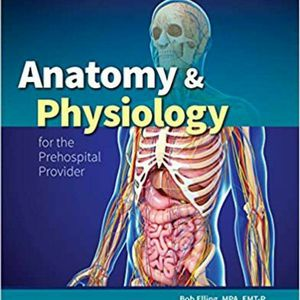 Anatomy & Physiology for the Prehospital Provider 2nd Edition ebook PDF for Sale in Ontario, CA