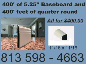 400 feet of baseboard and quarter round for $400 best deal u will find in town for Sale in Tampa, FL