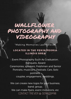 Wallflower photography and Videography. Events? Would you like a new profile photo? Looking for shirt designs? Event invitations? Logos? for Sale in Pekin, IL