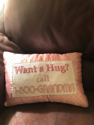 "Pillow ""Want a HUG call 1800 Grandma"" for Sale in Redmond, WA"