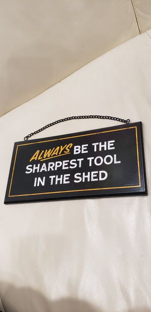 """Sharpest tool in the shed hanging sign 10x5"""" brand new garage mechanic and inspirational decoration for Sale in Ontario, CA"""