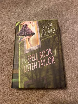 The Spell Book of Listen Taylor by Jaclyn Moriarty for Sale in Bartonville, IL