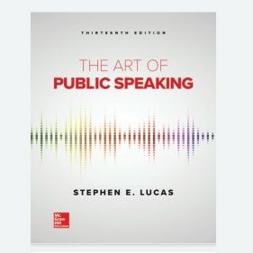 The Art of Public Speaking 13th edition by Stephen Lucas 9781259924606 / 9781260412871 / 9781260412932 eBook PDF Free Instant Delivery for Sale in Ontario, CA