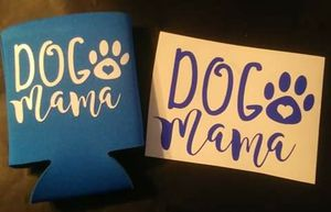 Dog mama koozie & decals for Sale in York, PA