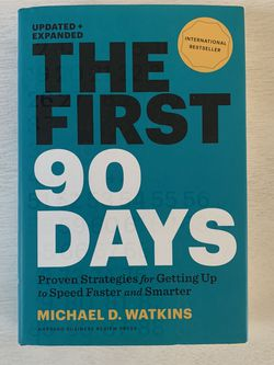 The First 90 Days by Michael Watkins Hardcover Book for Sale in Carlsbad,  CA