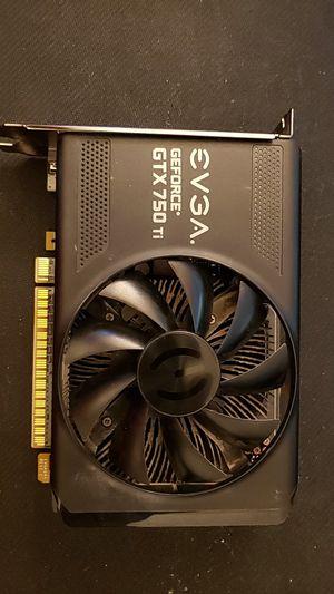 EVGA GeForce GTX 750ti 2gb for Sale in Lynnwood, WA