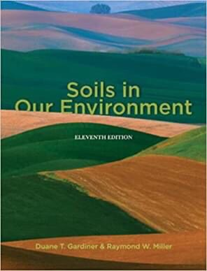 Soils in Our Environment (11th Edition) (Hardcover) R. W. Miller & D. T. Gardiner (Authors) for Sale in Berkeley, CA