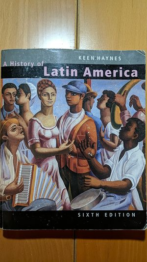 A History of Latin America 6th Edition. Benjamin Keen for Sale in Hacienda Heights, CA