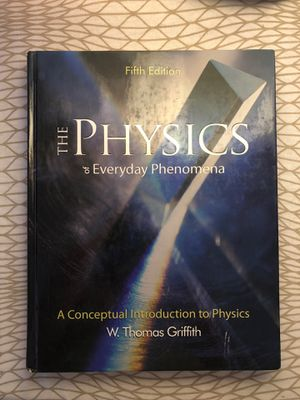 The Physics of Everyday Phenomena by W Thomas Griffith (Fifth Edition) for Sale in South Pasadena, CA