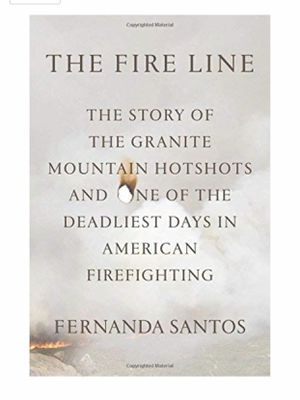 The Fire Line: The story of the Granite Mountain Hotshots for Sale in Brush Prairie, WA