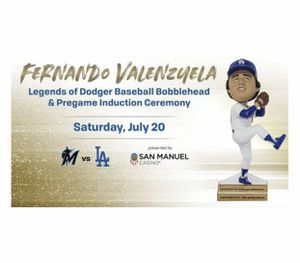 Marlins vs Dodgers Game On Saturday 7/20/19 Fernando Valenzuela Bobblehead Night for Sale in Alhambra, CA