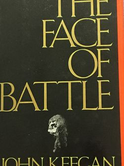The Face Of Battle groundbreaking military history book by master military historian John Keegan. New condition early edition hardcover 350 pages. for Sale in Lansdale,  PA