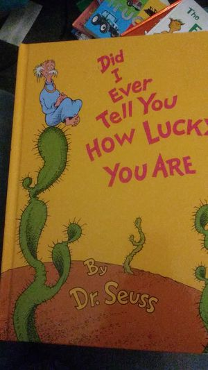 Did i ever tell you how lucky you are by dr seuss for Sale in Campbell, CA