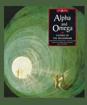 Alpha and Omega: Visions of the Millennium; Words from The Revelation of St John the Divine (Sacred Wisdom) - Hardcover for Sale in Whittier, CA