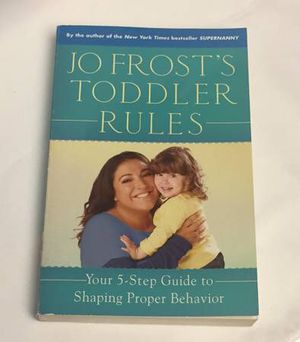 Jo Frost's Toddler Rules Your 5-Step Guide to Shaping Proper Behavior paperback book Supernanny for Sale in Phoenix, AZ
