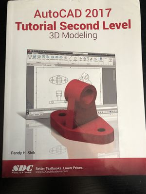 Randy H. Shih: AutoCAD 2017 Tutorial Second Level 3D Modeling for Sale in Winder, GA