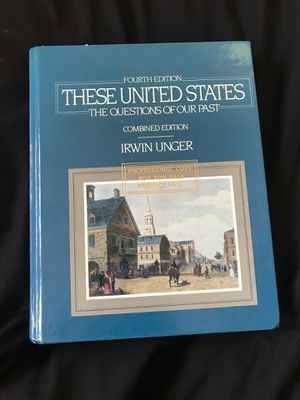 These United States - The Questions Of Our Past by IRWIN UNGER - Fourth Edition for Sale in Pomona, CA