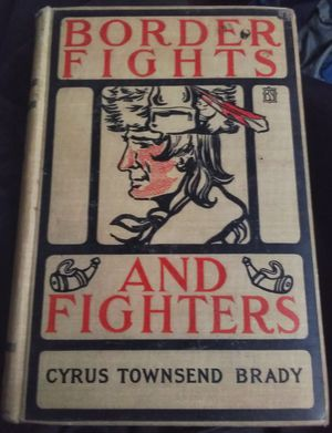 Border Fights and Fighters by Cyrus Townsend Brady! First Edition! VHTF! for Sale in Colorado Springs, CO