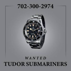 WANTED: VINTAGE TUDOR SUBMARINERS for Sale in Las Vegas, NV