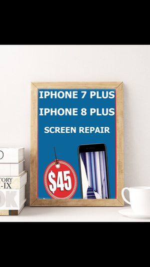 We change screen with lcd in 10 minutes ! $45 for iphone 7 plus and 8 plus , we're on 4941 E Busch blvd 170, 33617 for Sale in Temple Terrace, FL
