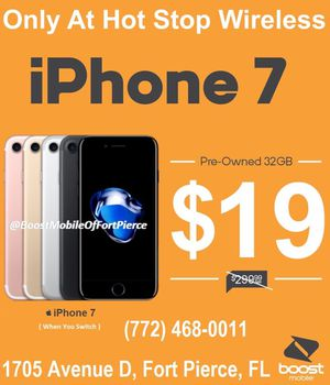 iPhone 7 Only $20 when you switch to boost!! for Sale in Fort Pierce, FL