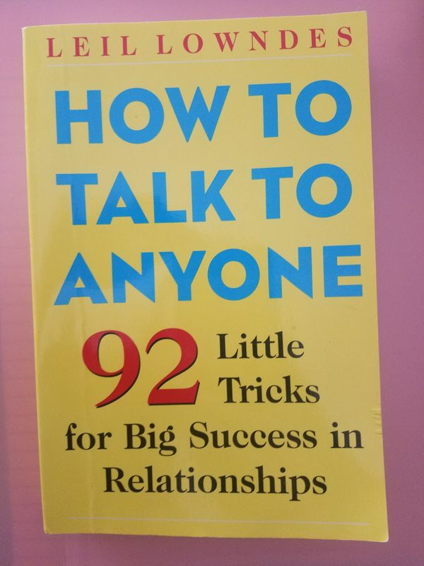 Book: How to talk to anyone (by Leil Lowndes)