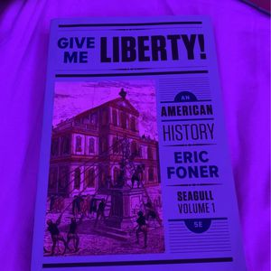Give Me Liberty! An American History by Eric Foner (Vol 1 & 5th Ed) for Sale in North Las Vegas, NV