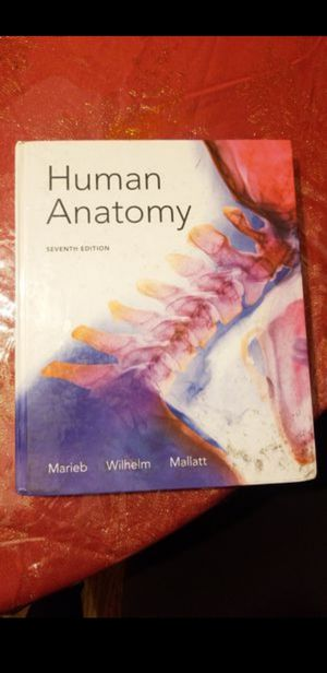 Human Anatomy 7th Edition Marieb. Wilhelm. Mallat for Sale in East Los Angeles, CA