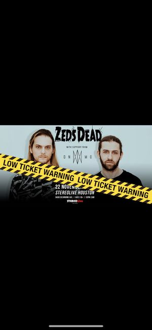 Zeds Dead Houston 11/22 Tickets for Sale in Houston, TX