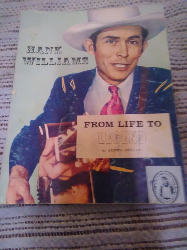 Hank Williams From Life to Legend