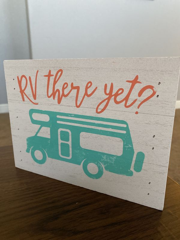 Handmade Rv there yet sign