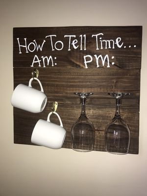 How to tell time sign. AM/PM sign, Coffee Mug, Kitchen Decor, Rustic Wine Glass Holder, Wine Decorg for Sale in Lakehurst, NJ