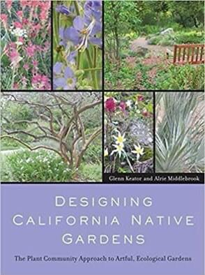 Designing California Native Gardens: The Plant Community Approach to Artful, Ecological Gardens Paperback – Illustrated, June 4, 2007 by Glenn Keator for Sale in Kensington, CA