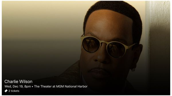 2 Charlie Wilson Tix for the MGM National Harbor