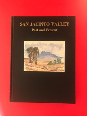 SAN Jacinto Valley Past and Present Books- Collectable for Sale in Hemet, CA