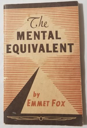 The Mental Equivalent Emmet Fox Book Vintage for Sale in Three Rivers, MI