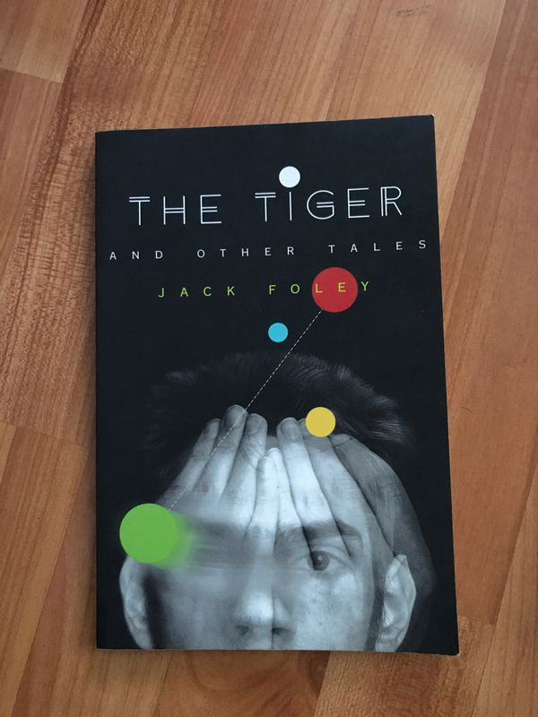 The Tiger and Other Tales. By Jack Foley.