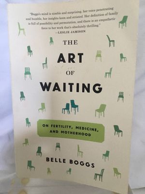 The Art of Waiting: On Fertility, Medicine, and Motherhood by Belle Bogs for Sale in Washington, DC