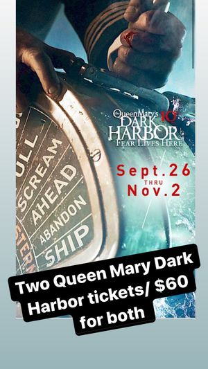 Queen Mary Dark Harbor tickets/Halloween time for Sale in Rosemead, CA