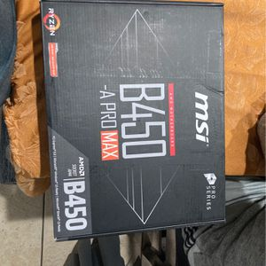MSI AMD Motherboard B450 -A Pro Max for Sale in Riverside, CA